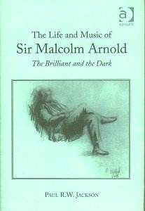 The Brilliant and the Dark - Sir Malcolm Arnold